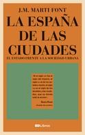 J.M. Martí Font: La España de las ciudades