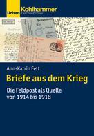 Ann-Katrin Fett: Briefe aus dem Krieg