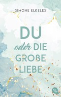 Simone Elkeles: Du oder die große Liebe ★★★★★