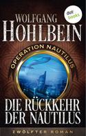 Wolfgang Hohlbein: Die Rückkehr der Nautilus: Operation Nautilus – Zwölfter Roman ★★★★