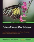 Oleg Varaksin: PrimeFaces Cookbook