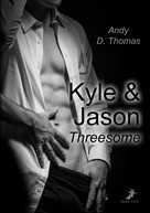 Andy D. Thomas: Kyle & Jason: Threesome ★★★★★