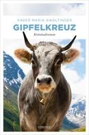 Xaver Gwaltinger: Gipfelkreuz ★★★★