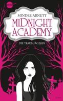 Mindee Arnett: Midnight Academy - Die Traumjägerin ★★★★★