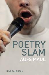 Poetry Slam - Aufs Maul