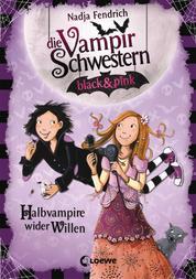 Die Vampirschwestern black & pink 1 - Halbvampire wider Willen