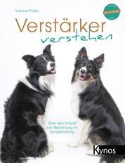Verstärker verstehen - Über den Einsatz von Belohnung im Hundetraining