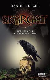 Skargat 1 (Skargat, Bd. 1) - Der Pfad des schwarzen Lichts