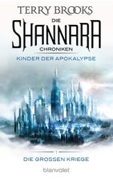 Die Shannara-Chroniken: Die Großen Kriege 1 - Kinder der Apokalypse - Roman