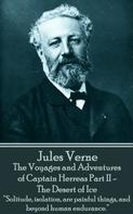 Jules Verne: The Voyages and Adventures of Captain Herreas Part II - The Desert of Ice