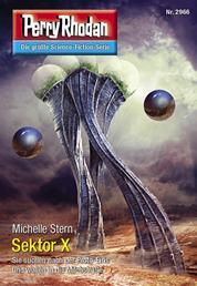 """Perry Rhodan 2966: Sektor X - Perry Rhodan-Zyklus """"Genesis"""""""