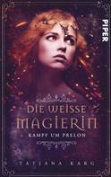 Tatjana Karg: Die weiße Magierin: Kampf um Prelon ★★★★★