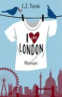 I. J. Tonk: I LOVE LONDON