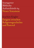 Joachim Kügler: Exegese zwischen Religionsgeschichte und Pastoral