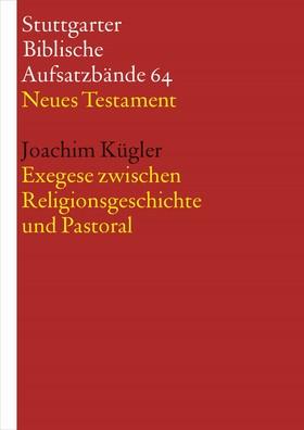 Exegese zwischen Religionsgeschichte und Pastoral