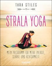 Strala Yoga - Mein Programm für mehr Energie, Stärke und Achtsamkeit