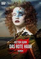 Victor Gunn: DAS ROTE HAAR