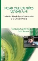 Enriqueta Capdevila Gras: Dejad que los niños vengan a mí