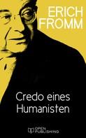 Erich Fromm: Credo eines Humanisten