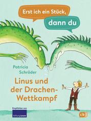 Erst ich ein Stück, dann du - Linus und der Drachen-Wettkampf - Für das gemeinsame Lesenlernen ab der 1. Klasse
