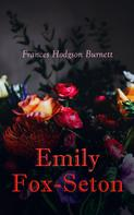 Frances Hodgson Burnett: Emily Fox-Seton