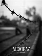Max Brand: Alcatraz