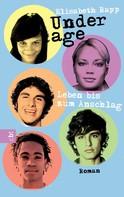 Elisabeth Rapp: Underage - Leben bis zum Anschlag ★★★★★