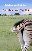 Ada Rosman-Kleinjan: De zebra's van Namibië