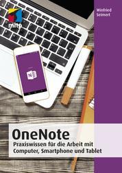 OneNote - Praxiswissen für die Arbeit mit Computer, Smartphone und Tablet