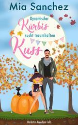 Dynamischer Kürbis sucht traumhaften Kuss - Herbst in Freedom Falls