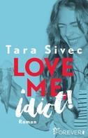 Tara Sivec: Love me, Idiot! ★★★★