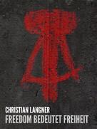 Christian Langner: Freedom bedeutet Freiheit