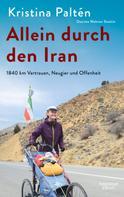Kristina Paltén: Allein durch den Iran
