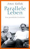 Amos Kollek: Parallele Leben