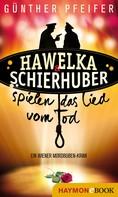 Günther Pfeifer: Hawelka & Schierhuber spielen das Lied vom Tod ★★★★