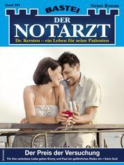 Der Notarzt 397 - Arztroman - Der Preis der Versuchung