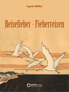 Ingrid Möller: Reisefieber - Fieberreisen