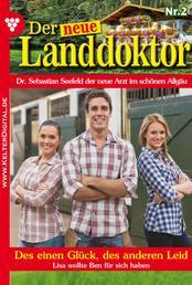 Der neue Landdoktor 2 – Arztroman - Des einen Glück, des anderen Leid