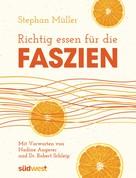 Stephan Müller: Richtig essen für die Faszien ★★★★