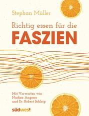 Richtig essen für die Faszien - Mit Vorworten von Dr. Robert Schleip und Nadine Angerer
