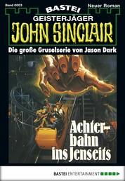 John Sinclair - Folge 0003 - Achterbahn ins Jenseits