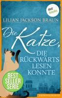 Lilian Jackson Braun: Die Katze, die rückwärts lesen konnte - Band 1 ★★★★