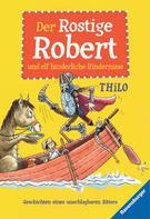 THiLO: Der Rostige Robert und elf hinderliche Hindernisse ★★★★★