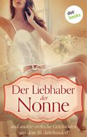 Anonymus (Hrsg.): Der Liebhaber der Nonne