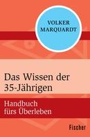 Volker Marquardt: Das Wissen der 35-Jährigen ★★★★★