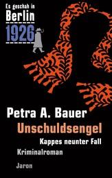 Unschuldsengel - Kappes neunter Fall. Kriminalroman (Es geschah in Berlin 1926)