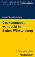 Albrecht Quecke: Das Kommunalwahlrecht in Baden-Württemberg