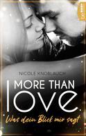 Nicole Knoblauch: More than Love - Was dein Blick mir sagt ★★★★