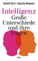 Elsbeth Stern: Intelligenz - Große Unterschiede und ihre Folgen ★★★