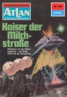 Kurt Mahr: Atlan 129: Kaiser der Milchstraße ★★★★★